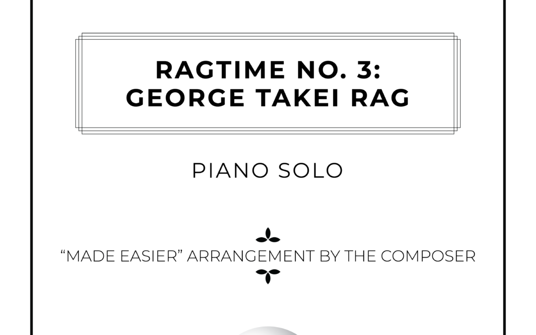 """Ragtime No. 3: George Takei Rag – Piano Solo """"Made Easier Arrangement"""""""