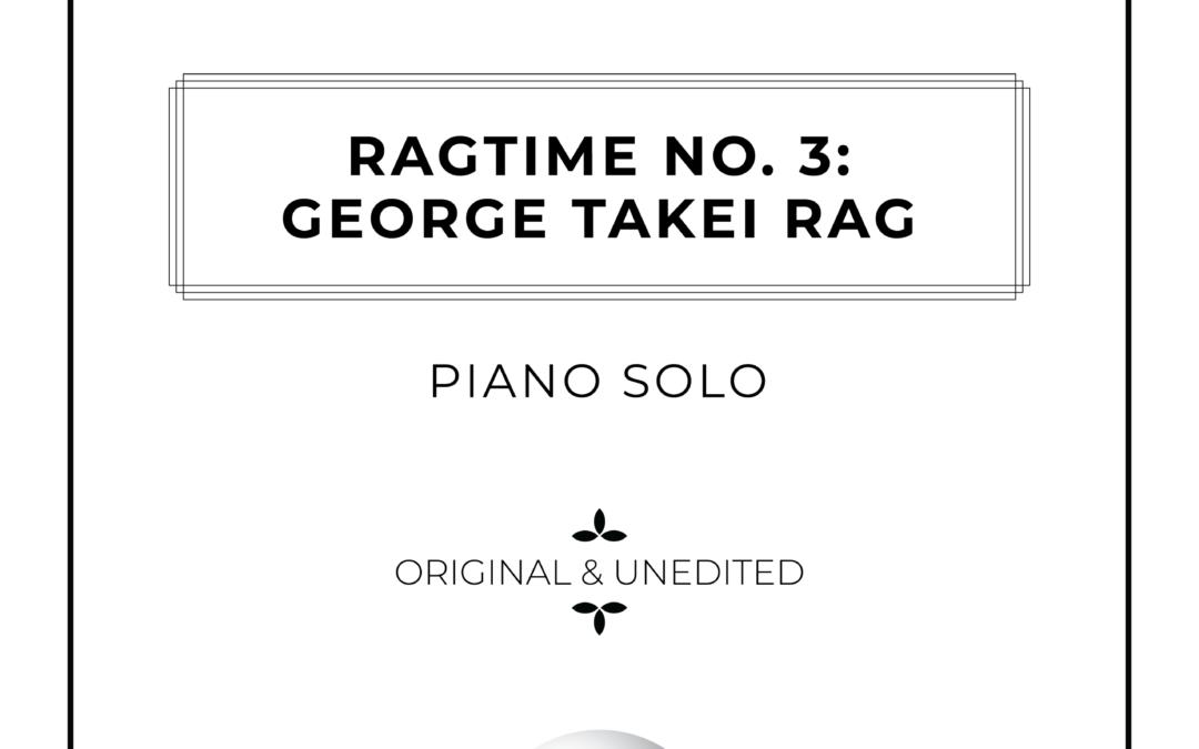 Ragtime No. 3: George Takei Rag – Piano Solo