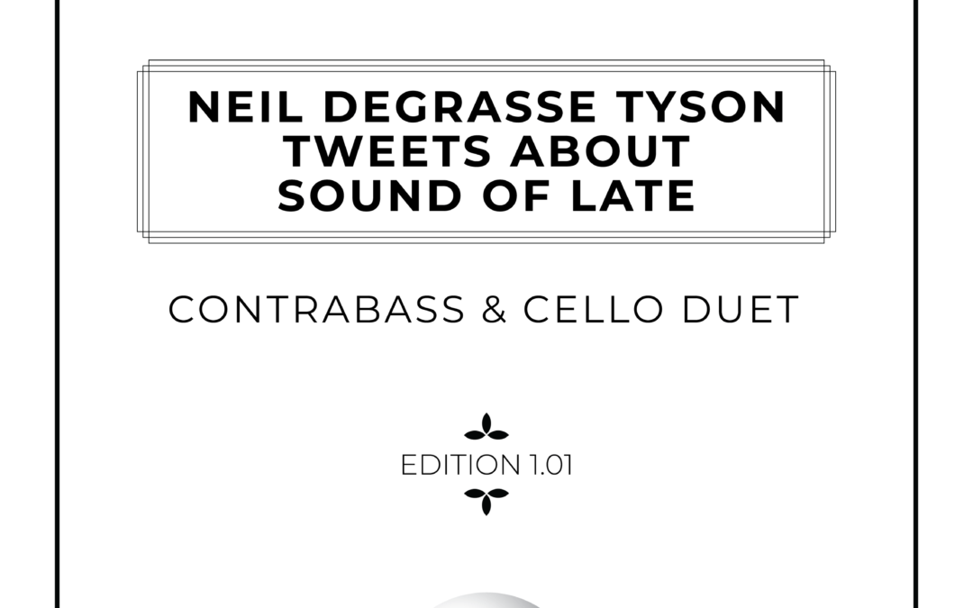Neil deGrasse Tyson Tweets About Sound Of Late - Contrabass & Cello Duet Sheet Music