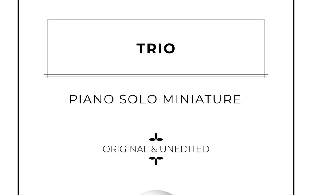 Trio – Piano Solo Miniature