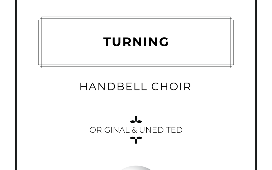 Turning – Handbell Choir