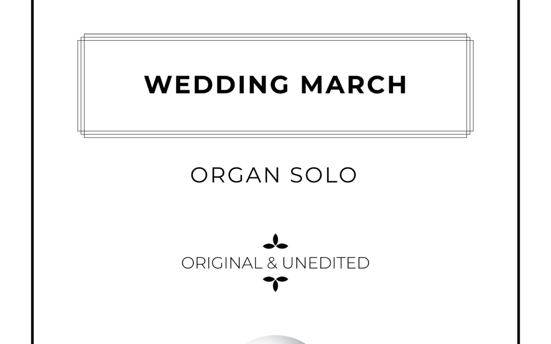 Wedding March – Organ Solo