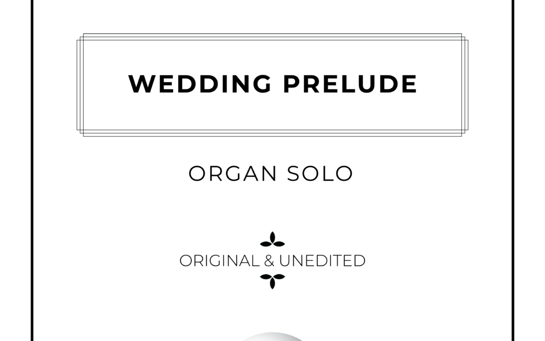 Wedding Prelude – Organ Solo